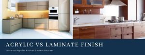 Which is better Acrylic Finish or Laminate Finish?