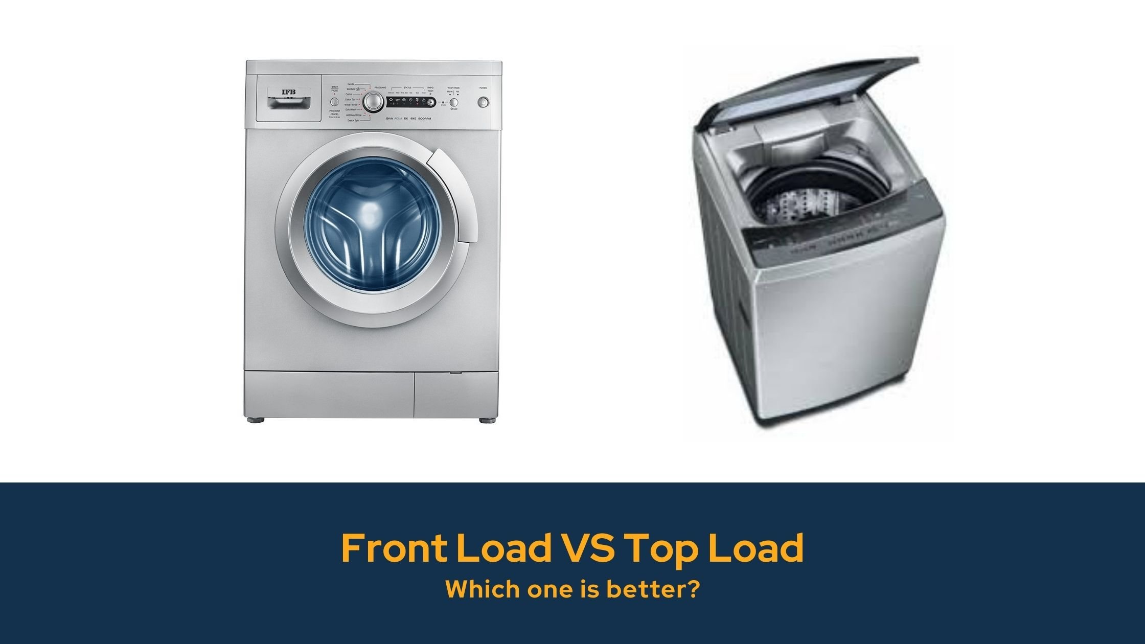 Front Load VS Top Load Mashing Machine: Which one is better?